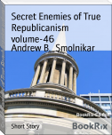 Secret Enemies of True Republicanism volume-46