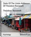 State Of The Union Addresses Of Theodore Roosevelt
