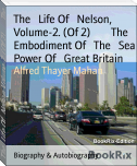 The   Life Of   Nelson, Volume-2. (Of 2)        The   Embodiment Of   The   Sea Power Of   Great Britain