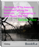 The History Of The American Expedition Fighting the Bolsheviki        Campaigning in north Russia 1918-1919