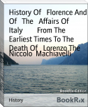 History Of   Florence And Of   The   Affairs Of   Italy        From The   Earliest Times To The   Death Of   Lorenzo The