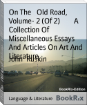 On The   Old Road, Volume- 2 (Of 2)        A Collection Of   Miscellaneous Essays And Articles On Art And Literature