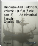 Hinduism And Buddhism, Volume 1. (Of 3) (fiscle part-3)        An Historical Sketch