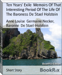 Ten Years' Exile  Memoirs Of That Interesting Period Of The Life Of The Baroness De Stael Holstein