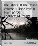 The Pillars Of The House Volume 1 (Fiscle Part 3) Part 1 (Of 2)
