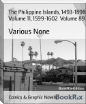 The Philippine Islands, 1493-1898 Volume 11, 1599-1602  Volume 89