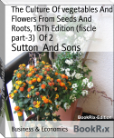 The Culture Of vegetables And Flowers From Seeds And Roots, 16Th Edition (fiscle part-3)  Of 2