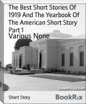 The Best Short Stories Of 1919 And The Yearbook Of The American Short Story  Part 1