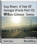 Guy Rivers  A Tale Of   Georgia (Fiscle Part-13) Of 2
