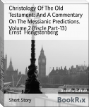 Christology Of The Old Testament: And A Commentary On The Messianic Predictions. Volume 2 (fiscle Part-13)