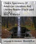 Choice Specimens Of   American Literature And Literary Reader (Fiscle part 13) Of 2