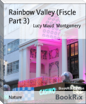 Rainbow Valley (Fiscle Part 3)
