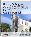 History Of Dogma, Volume 2 (Of 7) (Fiscle Part 13)