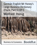 German English Mr Honey's Large Business Dictionary (Fiscle Part 13 Of 1)