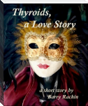 Thyroids, a Love Story
