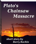 Plato's Chainsaw Massacre