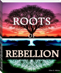 Roots of Rebellion