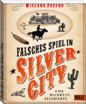 Falsches Spiel in Silver City