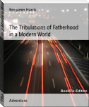 The Tribulations of Fatherhood in a Modern World