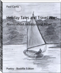 Holiday Tales, Travel Woes and Places of Interest