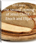 The second coming of Jesus Christ - Enoch and Elijah