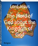 The Word of God about the Kingdom of God