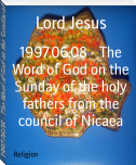 1997.06.08 - The Word of God on the Sunday of the holy fathers from the council of Nicaea