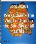 1997.06.22 - The Word of God on the Sunday of all saints