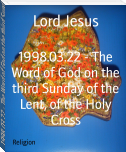 1998.03.22 - The Word of God on the third Sunday of the Lent, of the Holy Cross