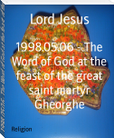 1998.05.06 - The Word of God at the feast of the great saint martyr Gheorghe