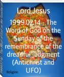 1999.02.14 - The Word of God on the Sunday of the remembrance of the dreadful judgment (Antichrist and UFO)