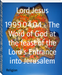 1999.04.04 - The Word of God at the feast of the Lord's Entrance into Jerusalem