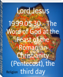 1999.05.30 - The Word of God at the Feast of the Romanian Christianity (Pentecost), the third day