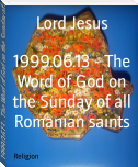 1999.06.13 - The Word of God on the Sunday of all Romanian saints