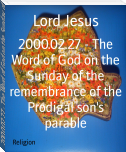 2000.02.27 - The Word of God on the Sunday of the remembrance of the Prodigal son's parable