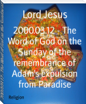 2000.03.12 - The Word of God on the Sunday of the remembrance of Adam's expulsion from Paradise