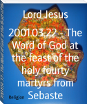 2001.03.22 - The Word of God at the feast of the holy fourty martyrs from Sebaste