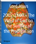 2002.03.03 - The Word of God on the Sunday of the Prodigal son