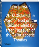 2002.05.13 - The Word of God on the second Sunday after Passover, of the Saint apostle Thomas