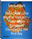2002.07.22 - The Word of God at the Feast of the Romanian Christianity, the first day