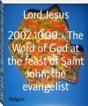2002.10.09 - The Word of God at the feast of Saint John, the evangelist