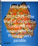 2003.02.23 - The Word of God on the Sunday of the memorial of the Prodigal son's parable
