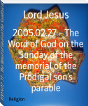 2005.02.27 - The Word of God on the Sunday of the memorial of the Prodigal son's parable