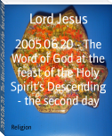 2005.06.20 - The Word of God at the feast of the Holy Spirit's Descending - the second day