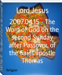 2007.04.15 - The Word of God on the second Sunday after Passover, of the Saint apostle Thomas