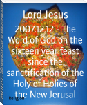 2007.12.12 - The Word of God on the sixteen year feast since the sanctification of the Holy of Holies of the New Jerusal