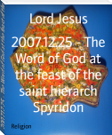 2007.12.25 - The Word of God at the feast of the saint hierarch Spyridon