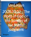 2008.03.02 - The Word of God on the Sunday of the fearful judgment