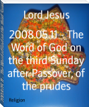 2008.05.11 - The Word of God on the third Sunday after Passover, of the prudes