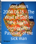 2008.05.18 - The Word of God on the fourth Sunday after Passover, of the sick man